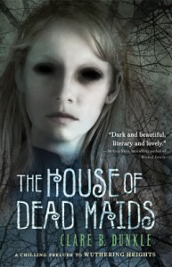 Cover of House of Dead Maids, from Clare B. Dunkle's website.